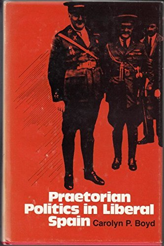 9780807813683: Praetorian Politics in Liberal Spain