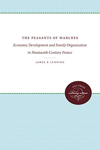 9780807814116: The Peasants of Marlhes: Economic Development and Family Organization in Nineteenth-Century France