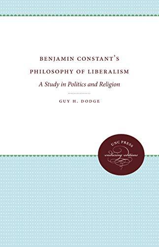 9780807814338: BENJAMIN CONSTANTS PHILOSOPHY: A Study in Politics and Religion