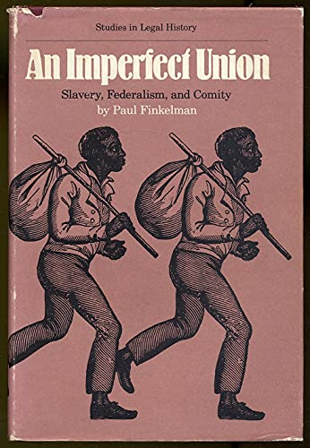 9780807814383: An imperfect union: Slavery, Federalism, and comity (Studies in legal history)