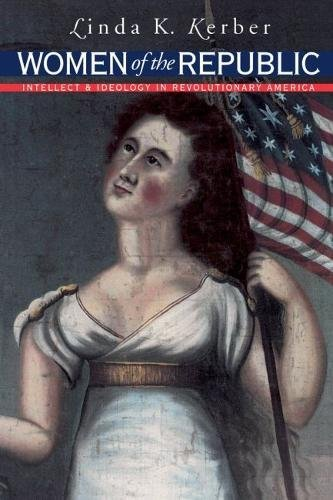 9780807814406: Women of the Republic: Intellect and Ideology in Revolutionary America (Published by the Omohundro Institute of Early American History and Culture and the University of North Carolina Press)