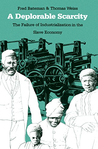 9780807814475: A Deplorable Scarcity: The Failure of Industrialization in the Slave Economy