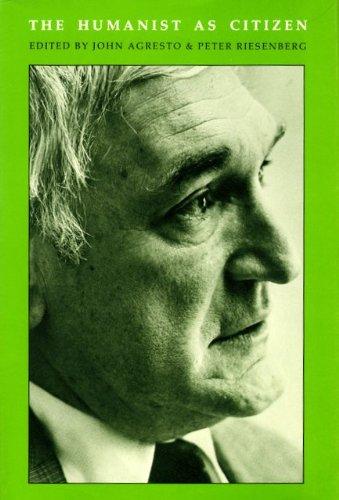 The Humanist As Citizen: Agresto, John