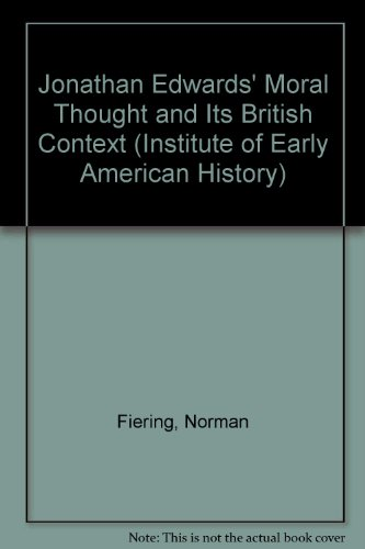 Jonathan Edwards's Moral Thought and Its British Context (Institute of Early American History)...