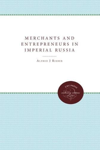 9780807814819: Merchants and Entrepreneurs in Imperial Russia