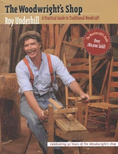 9780807814840: The Woodwright's Shop: A Practical Guide to Traditional Woodcraft