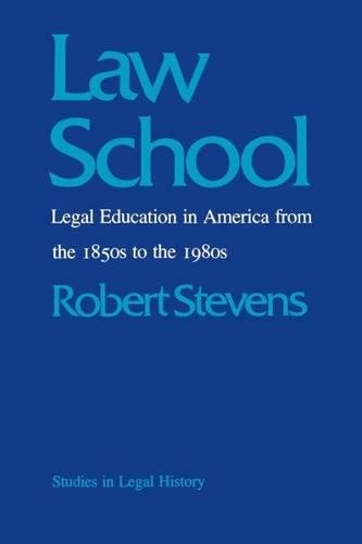 9780807815373: Law School: Legal Education in America from the 1850s to the 1980s (Studies in Legal History)