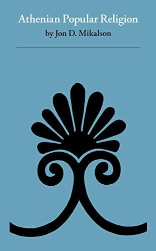 Athenian Popular Religion.: MIKALSON, J.D.,