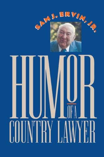 Humor of a Country Lawyer: Ervin, Sam J.,