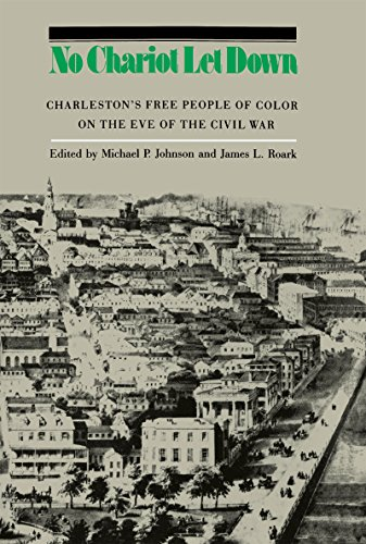 9780807815960: No Chariot Let Down: Charleston's Free People on the Eve of the Civil War