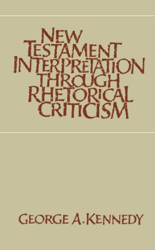 New Testament Interpretation Through Rhetorical Criticism (Studies in Religion): Kennedy, George A.