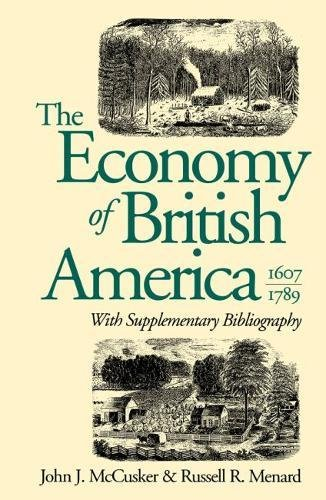 The Economy of British America, 1607-1789 (Published for the Omohundro Institute of Early American ...