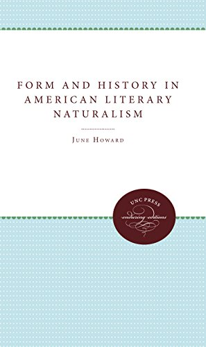 FORM AND HISTORY IN AMERICAN LITERARY NATURALISM: June Howard