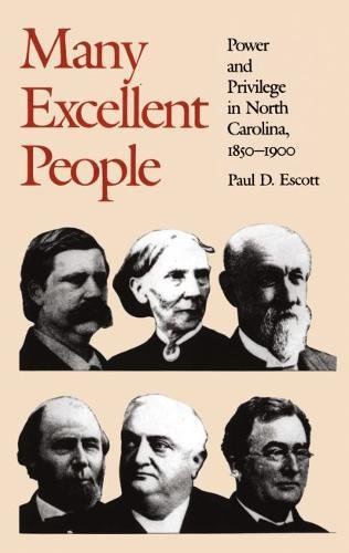 Many Excellent People: Power and Privilege in North Carolina, 1850-1900: Escott, Paul D.