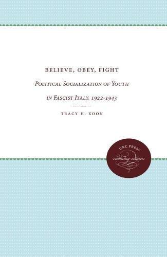 9780807816523: Believe, Obey, Fight: Political Socialization of Youth in Fascist Italy, 1922-1943