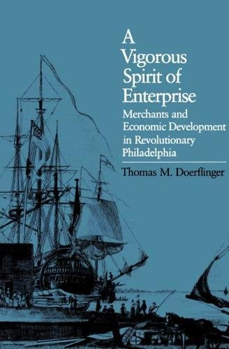 9780807816530: A Vigorous Spirit of Enterprise: Merchants and Economic Development in Revolutionary Philadelphia (Published for the Omohundro Institute of Early American History and Culture, Williamsburg, Virginia)