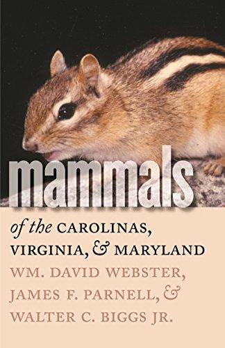 Mammals of the Carolinas, Virginia, and Maryland: Wm. David Webster,