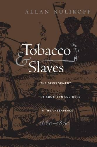 9780807816714: Tobacco and Slaves: The Development of Southern Cultures in the Chesapeake, 1680-1800 (Published for the Omohundro Institute of Early American History and Culture, Williamsburg, Virginia)