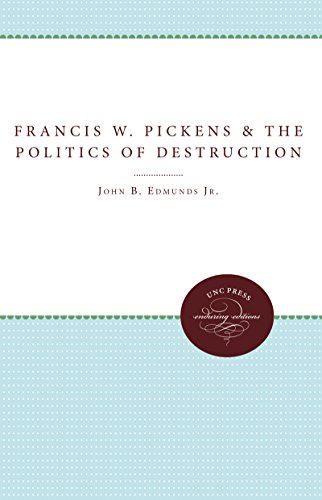 Francis W. Pickens and the Politics of Destruction: Edmunds, John B.