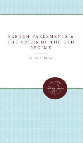 The French Parlements and the Crisis of the Old Regime