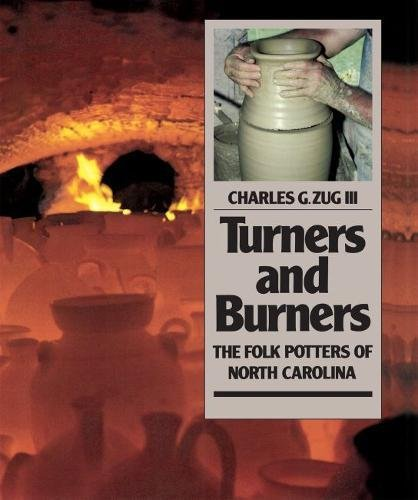Turners and Burners: The Folk Potters of North Carolina (Fred W Morrison Series in Southern Studies...