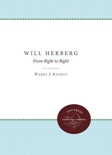 Will Herberg: From Right to Right (Studies in Religion): Ausmus, Harry J.