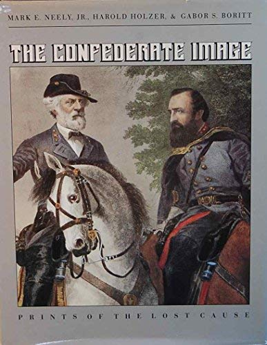 9780807817421: The Confederate Image: Prints of the Lost Cause (Civil War America)