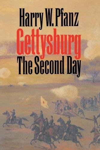 GETTYSBURG: The Second Day: Pfanz, Harry W.