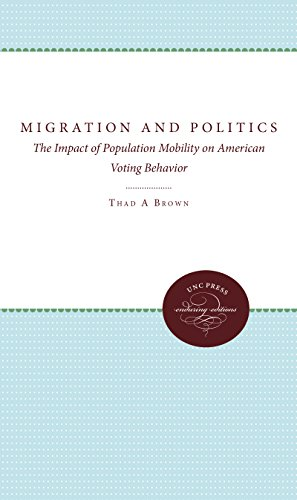 Migration and Politics: The Impact of Population Mobility on American Voting Behavior: Thad A. ...