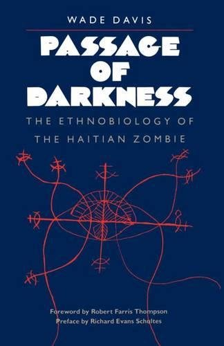 Passage of Darkness: The Ethnobiology of the: Wade Davis