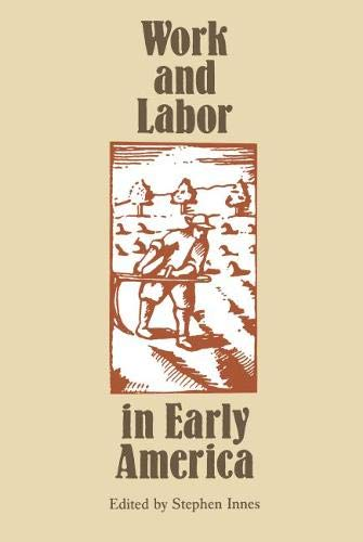 Work and Labor in Early America: innes,stephen