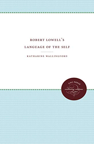 Robert Lowell's Language of the Self: Wallingford, Katharine