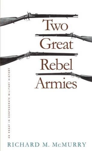 9780807818190: Two Great Rebel Armies: An Essay in Confederate Military History