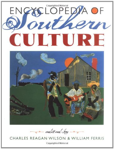 Encyclopedia of Southern Culture (SIGNED): Wilson, Charles Reagan; William Ferris