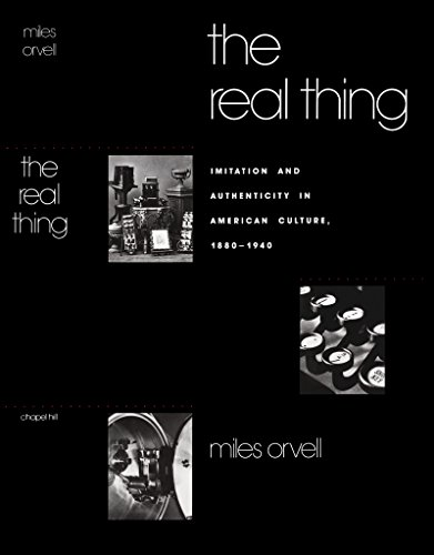 9780807818374: The Real Thing: Imitation and Authenticity in American Culture, 1880-1940 (Cultural Studies of the United States)