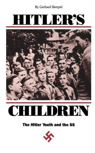 Hitler's Children: The Hitler Youth and the Ss: Rempel, Gerhard