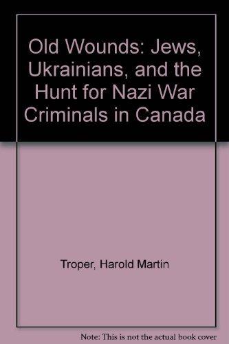 Old Wounds Jews Ukrainians & The Hunt: Harold Troper