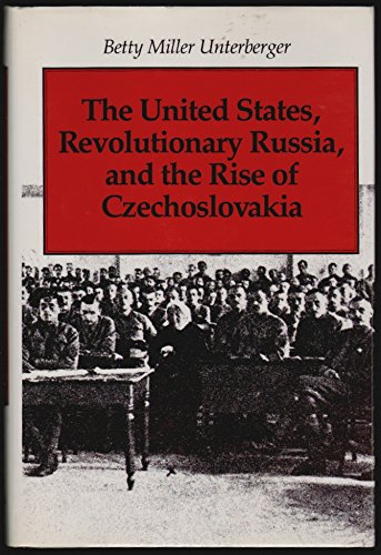 9780807818534: United States, Revolutionary Russia, and the Rise of Czechoslovakia (Supplementary Volumes to the Papers of Woodrow Wilson)