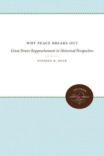 9780807818572: Why Peace Breaks Out: Great Power Rapprochement in Historical Perspective