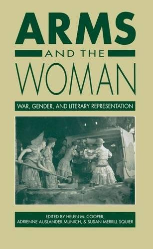 Arms and the Woman: War, Gender and Literary Representation: Cooper, Helen M.