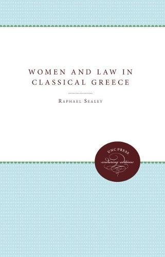 Women and Law in Classical Greece: Raphael Sealey