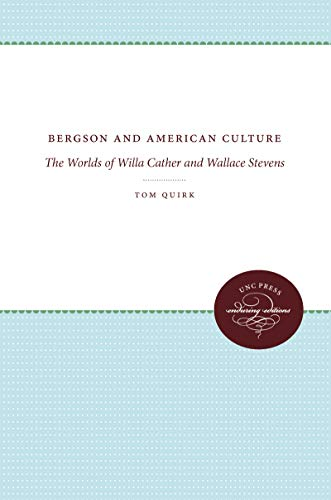 9780807818800: Bergson and American Culture: The Worlds of Willa Cather and Wallace Stevens