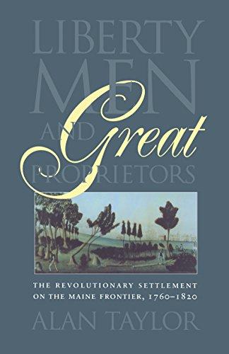 Liberty Men and Great Proprietors: The Revolutionary: Alan Taylor