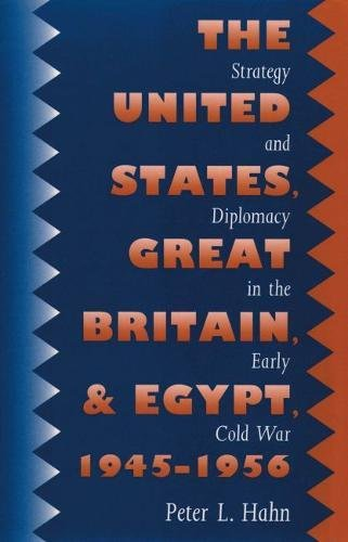 9780807819425: The United States, Great Britain, and Egypt, 1945-1956: Strategy and Diplomacy in the Early Cold War