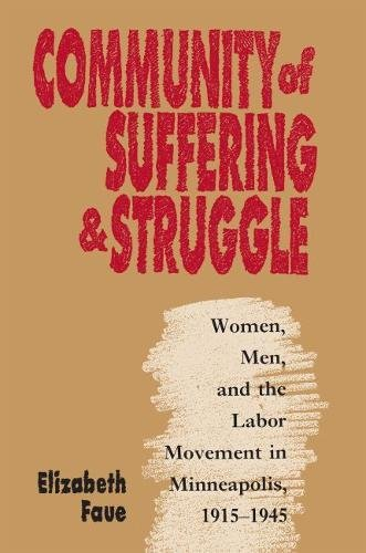 9780807819456: Community of Suffering and Struggle: Women, Men, and the Labor Movement in Minneapolis, 1915-1945 (Gender and American Culture)