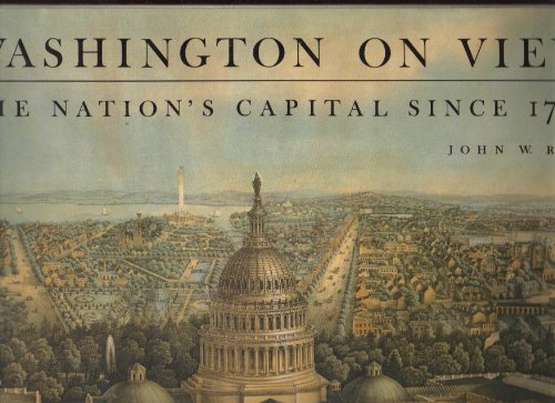 WASHINGTON ON VIEW: The Nation's Capital Since 1790