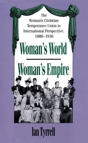 9780807819500: Woman's World/Woman's Empire: The Woman's Christian Temperance Union in International Perspective, 1880-1930