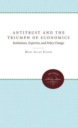 9780807819555: Antitrust and the Triumph of Economics: Institutions, Expertise, and Policy Change