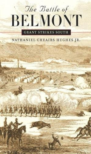 The Battle of Belmont. Grant Strikes South.: Nathaniel Cheairs South