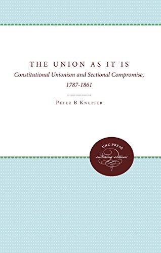 9780807819968: The Union As It Is: Constitutional Unionism and Sectional Compromise, 1787-1861